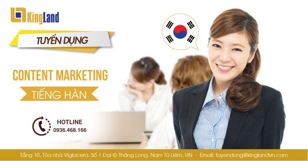 Công ty Bất động sản KingLand tuyển dụng 2 Nhân viên content tiếng Hàn.